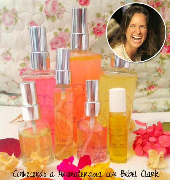 coisas que amamos aromaterapia bebel clark aromas essenciais