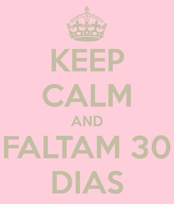 keep-calm-and-faltam-30-dias-2